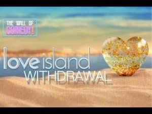 Love Island Withdrawal