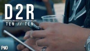 P110 – D2R (BIG DANGE x MAINEY x KARISMO x MZ x TJ) – TEN TEN [Net Video]