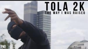 P110 – Tola 2K – The Way I Was Raised [Music Video]