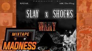 Slay x Shocks – Wary   @MixtapeMadness