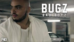 P110 – Bugz – Bad Boyz –  [Net Video]