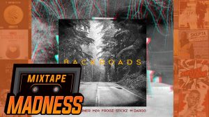 S Wavey, Burner, M24, Frogz, Stickz, M Dargg – Back Roads [Prod. @_1Kayman] (MM Exclusive)
