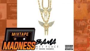 Bama ft. Desire Massera – First Place | @MixtapeMadness