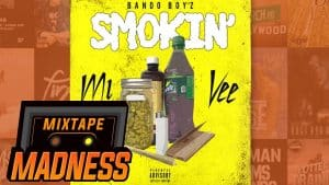 Bando Boyz – Smokin' | @MixtapeMadness
