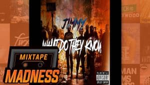 Jimmy – What Do They Know | @MixtapeMadness
