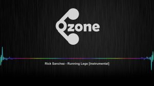 Ozone Audio: Rick Sanchez – Running Legs [Instrumental]