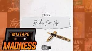 Peso – Ride For Me | @MixtapeMadness