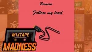 Bronson – Follow My Lead | @MixtapeMadness