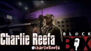 Charlie Reefa | BL@CKBOX (4k) S12 Ep. 109