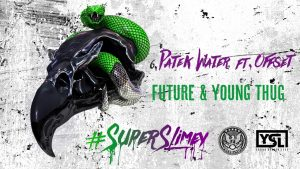 Future & Young Thug – Patek Water Feat  Offset [Official Audio]
