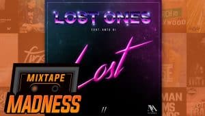 Lost Ones ft Ants XI – Lost | @MixtapeMadness