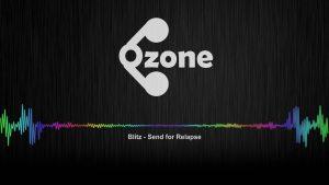 Ozone Audio: Blitz – Send for Relapse