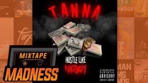 Tanna – Hustle Like Nipsey | @MixtapeMadness
