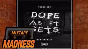 Young Adz ft Benjamin AD – Dope As It Gets #BlastFromThePast | @MixtapeMadness