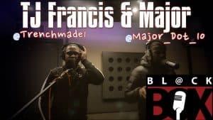 TJ Francis & Major | BL@CKBOX (4k) S12 Ep. 158