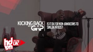 IS IT OK FOR NON-JAMAICANS TO SING IN PATIOS? : #KICKINGBACKWITHGAP   HDVSN