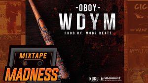 Oboy – WDYM | @MixtapeMadness