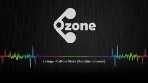 Ozone Audio: Lolingo – Call the Shots (Dub) [Instrumental]