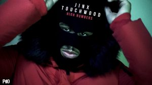 P110 – Jinx TouchWood – High Numbers [Music Video]