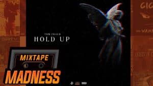 Tom Fraud – Hold Up | @MixtapeMadness