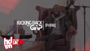 """EP.4 [FULL] """"HOW LONG BEFORE WE HAVE AN OPENLY GAY UK RAPPER?"""" : #KICKINGBACKWITHGAP   HDVSN"""