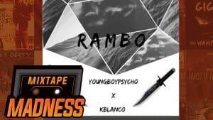 (KB) YoungBoyPsycho x KBlanco – Rambo | @MixtapeMadness