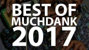 MUCHDANK: BEST OF 2017