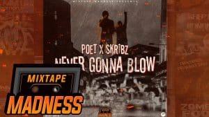 Poet x Skribz – Never Gonna Blow #BlastFromThePast | @MixtapeMadness