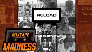 Reload – 2017 Review   @MixtapeMadness