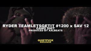 Ryder TeamLetsGetIt #1200 x Sav 12 #12World – Gang **** (Prod. AXL Beats)