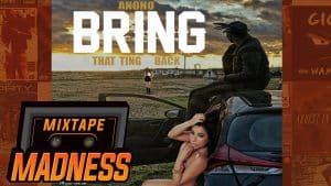 Anono – Bring That Ting Back | @MixtapeMadness