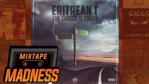 Eritrean T – The Choice Is Yours | @MixtapeMadness