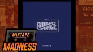 Neezy – Bounce | @MixtapeMadness