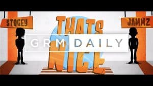 Stogey ft. Jammz – Thats Nice [Music Video] | GRM Daily