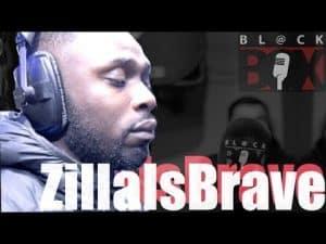 ZillaIsBrave | BL@CKBOX S13 Ep. 115