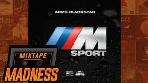 Arms Blackstar – M Sport | @MixtapeMadness