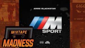 Arms Blackstar  – M Sport | @MixtapeMadness