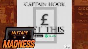 Captain Hook – Get This | @MixtapeMadness