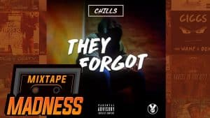 Chills – They Forgot | @MixtapeMadness