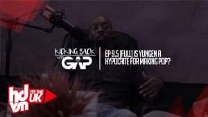 EP. 9.5 [FULL] IS YUNGEN A HYPOCRITE FOR MAKING POP? #KICKINGBACKWITHGAP | HDVSN