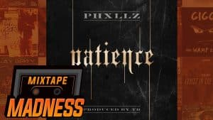Phxllz – Patience | @MixtapeMadness