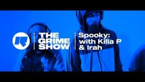 The Grime Show: Spooky with Killa P & Irah
