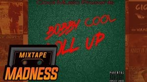 Bobby Cool – Roll Up | @MixtapeMadness