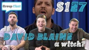 """""""Is David Blaine A Witch?"""" (Featuring John Newman) GROUP CHAT S:1 EPISODE 7"""