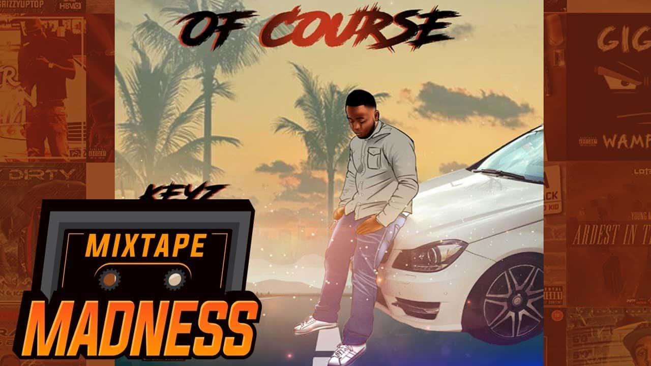 Keyz – Of Course   @MixtapeMadness