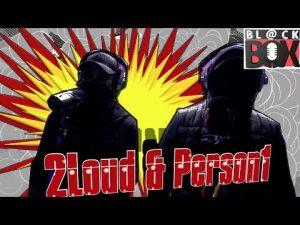 Person1 & 2Loud   BL@CKBOX S14 Ep. 47