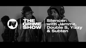 The Grime Show: Silencer with Jammz, Double S, Yizzy & Subten