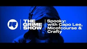 The Grime Show: Spooky with Capo Lee, Micofcourse & Crafty