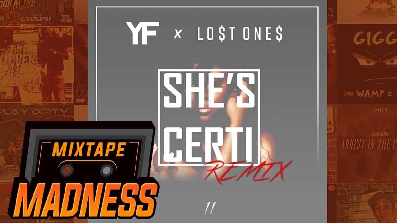 YF x Lost Ones – She's Certi (Remix)   @MixtapeMadness