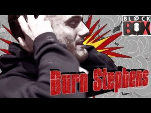 Burn Stephens | BL@CKBOX S14 Ep. 93